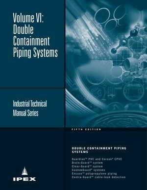 Technical Manual - IPEX Double Containment Piping Systems