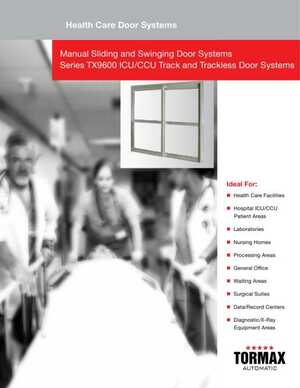 <!-- 030 -->Manual Sliding and Swinging Door Systems Series TX9600 ICU/CCU Track and Trackless Door